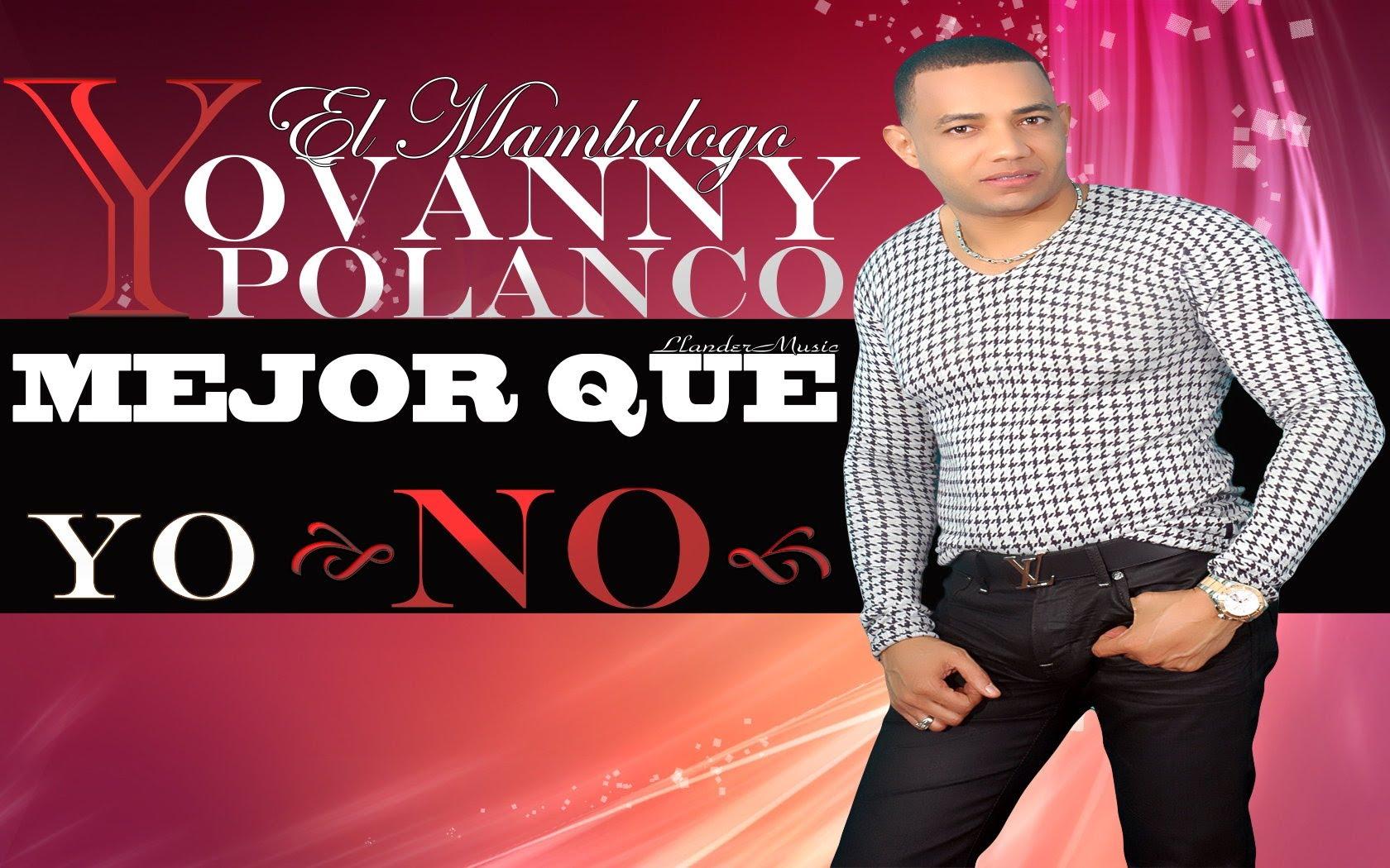 """Yovanny Polanco satisfecho con la acogida del corte """"Mejor que yo, no"""""""
