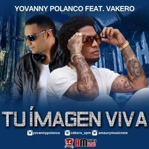 yovanny-polanco-feat-vakero-tu-imagen-viva