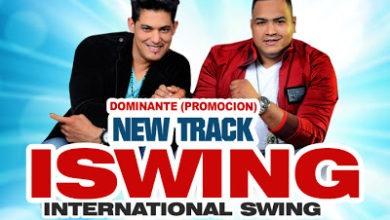 Photo of Iswing – Dominante (Nuevo 2013)