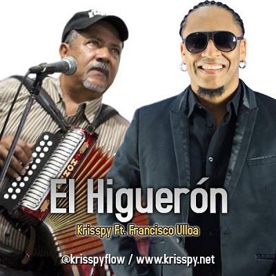 Krisspy Feat Francisco Ulloa El Higueron 2014