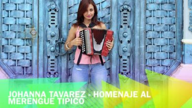 Photo of Johanna Tavarez – Homenaje al Merengue Típico (Audio Visual)