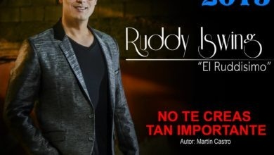 Photo of Ruddy Iswing – No Te Creas Tan Importante (Nuevo 2015)