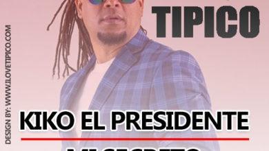Photo of Kiko El Presidente – Mi Secreto (En Vivo 2016)