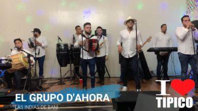 Photo of El Grupo D'AHORA – La India De Bani (Video)