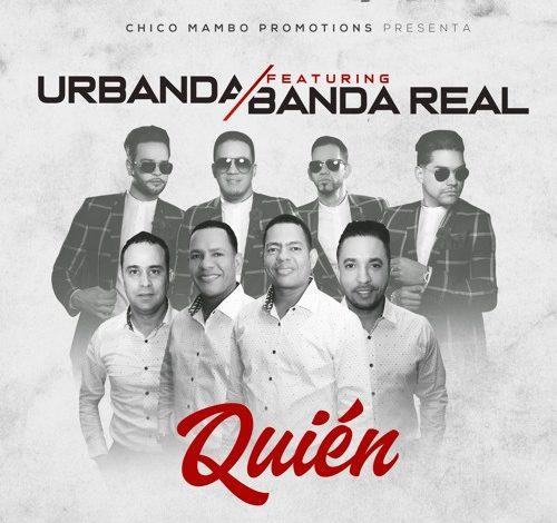 Urbanda Feat Banda Real - Quien (Remix)